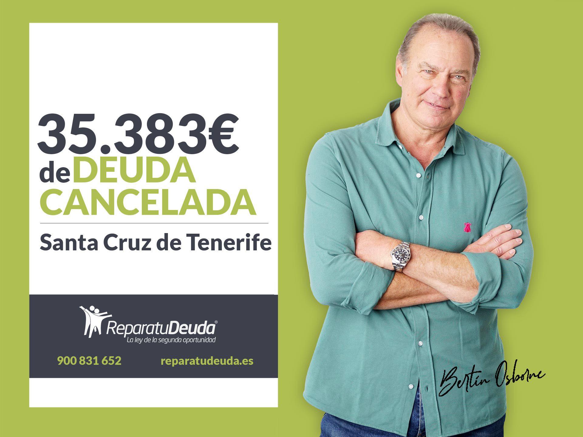 Repara tu Deuda cancela 35.383 ? en Santa Cruz de Tenerife (Canarias) con la Ley de la Segunda Oportunidad