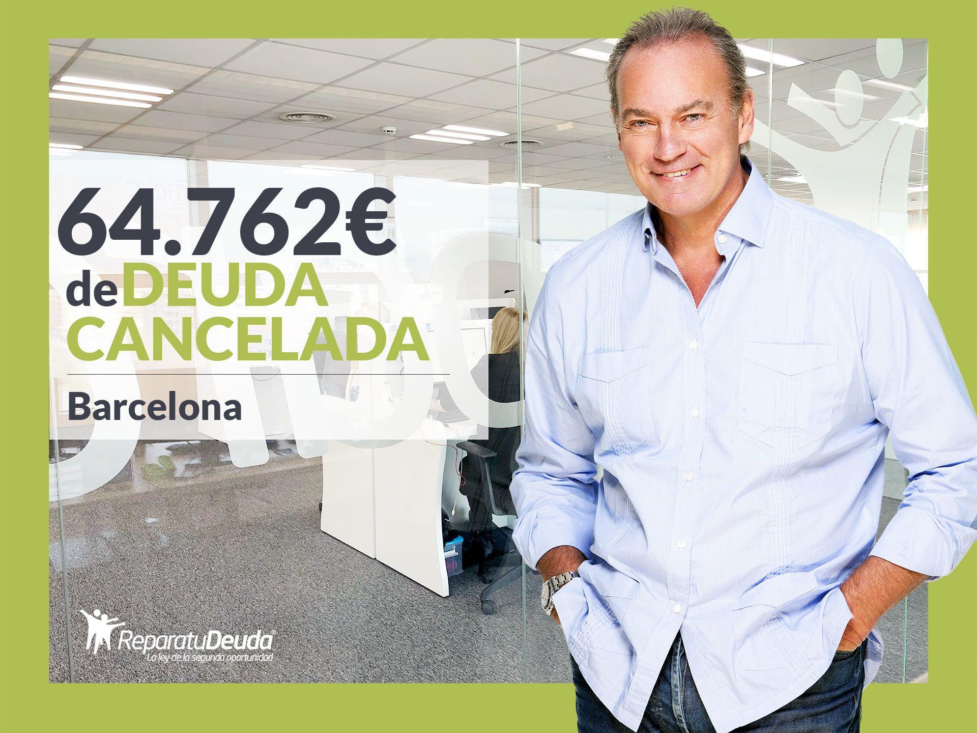 Repara tu Deuda Abogados cancela 64.762? en Barcelona (Catalunya) con la Ley de la Segunda Oportunidad