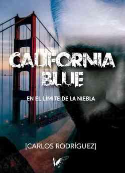 El escritor Carlos Rodríguez  publica su nueva novela California Blue