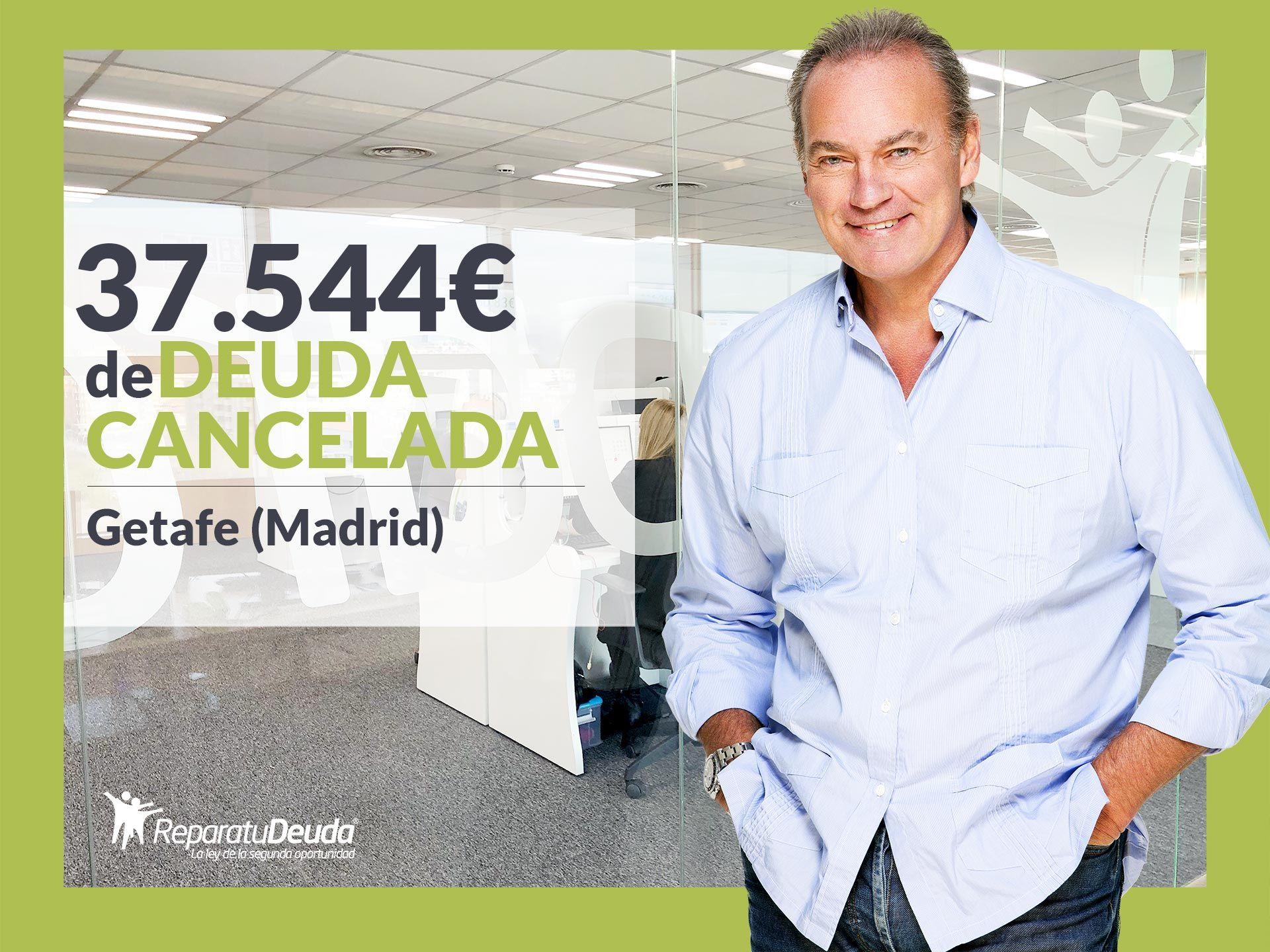 Repara tu Deuda Abogados cancela 37.544? en Getafe (Madrid) con la Ley de Segunda Oportunidad