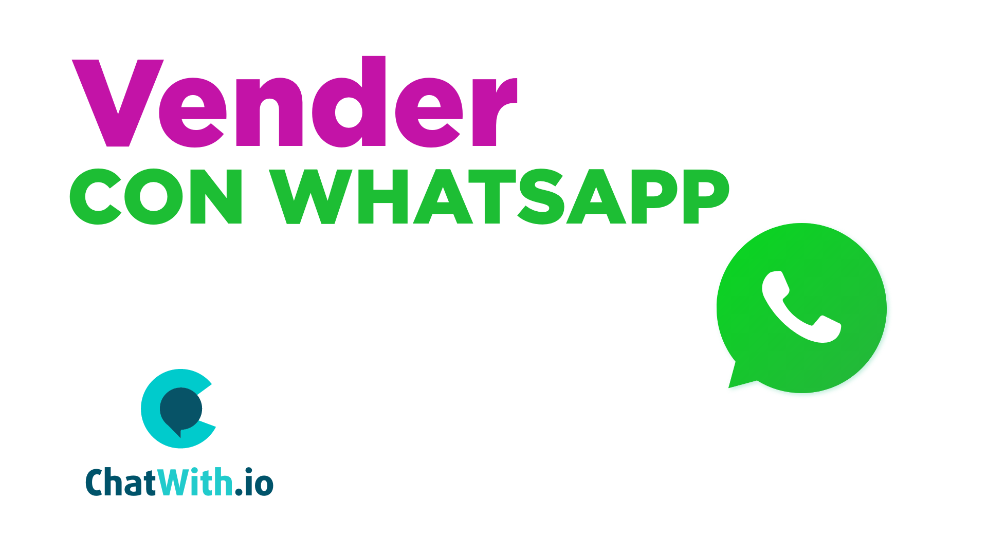 Vender con WhatsApp con ChatWith.io: 3 oportunidades de oro