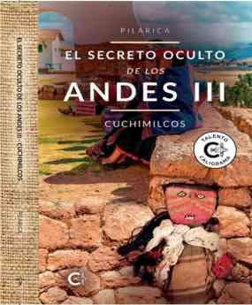 El secreto oculto de los Andes III Cuchimilcos